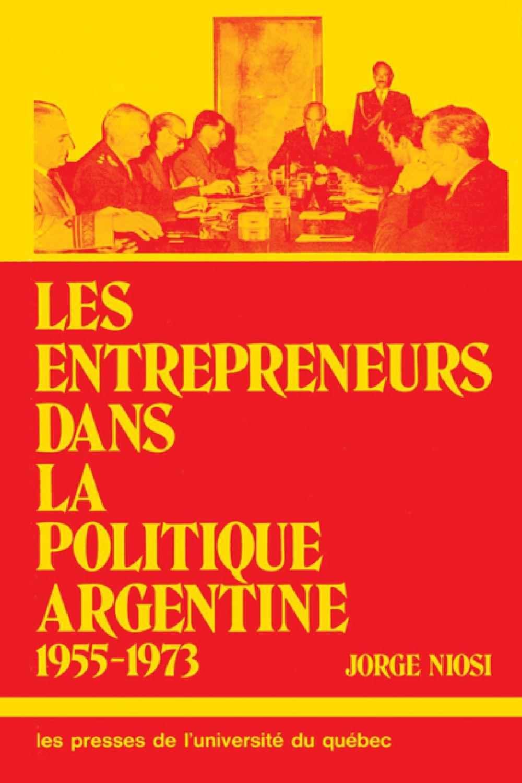 Les entrepreneur dans la politique argentine 1955-73