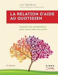 La relation d'aide au quotidien, 3e édition