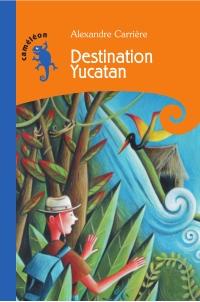 Destination Yucatan