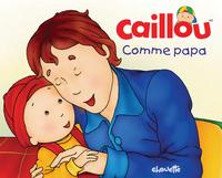 Caillou, Comme papa