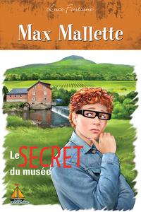 Max Mallette Le secret du m...