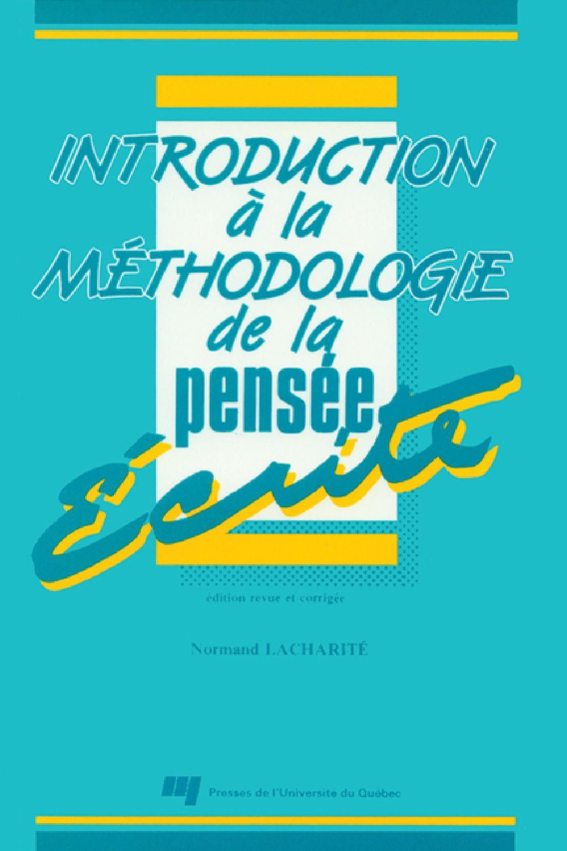 Introduction à la méthodologie de la pensée écrite