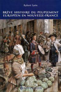 Brève histoire du peuplement européen en Nouvelle-France