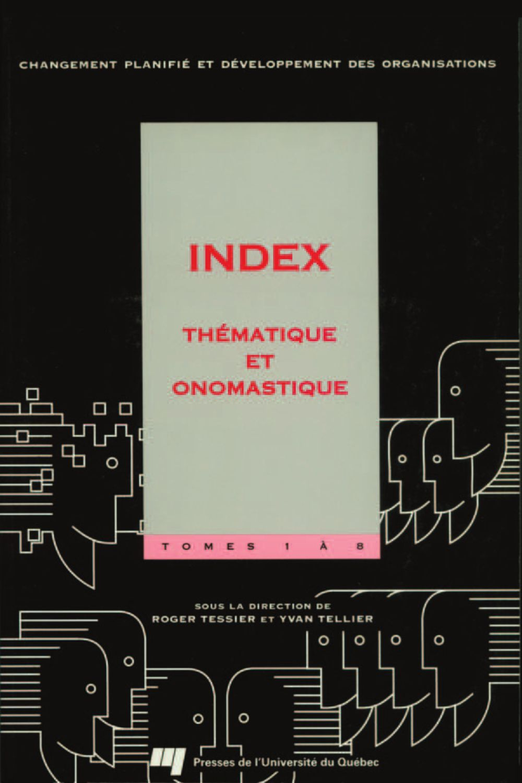 Changement planifié et développement des organisations - Index thématique et onomastique des tomes 1 à 8