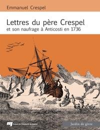 Lettres du Père Crespel et son naufrage à Anticosti en 1736