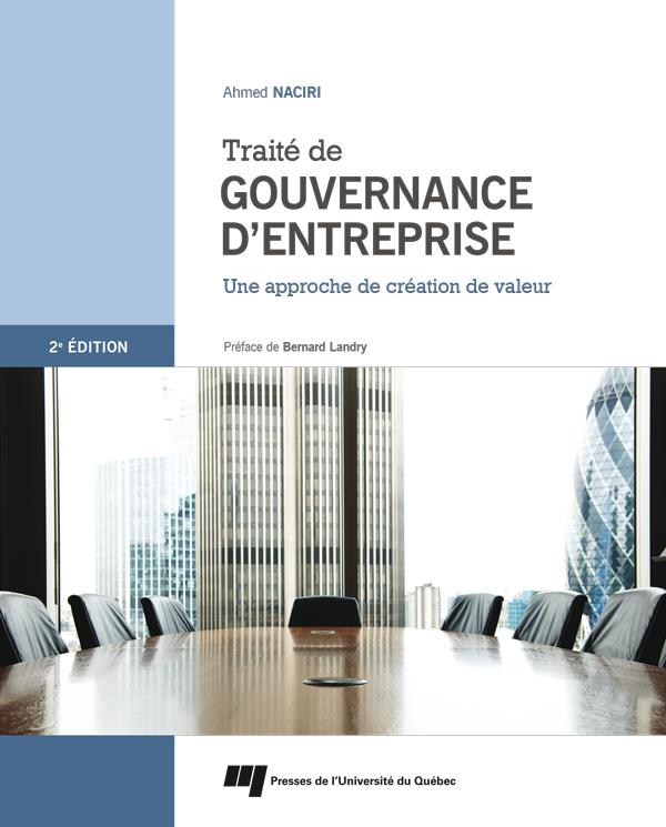 Traité de gouvernance d'entreprise 2e édition, Une approche de création de valeur