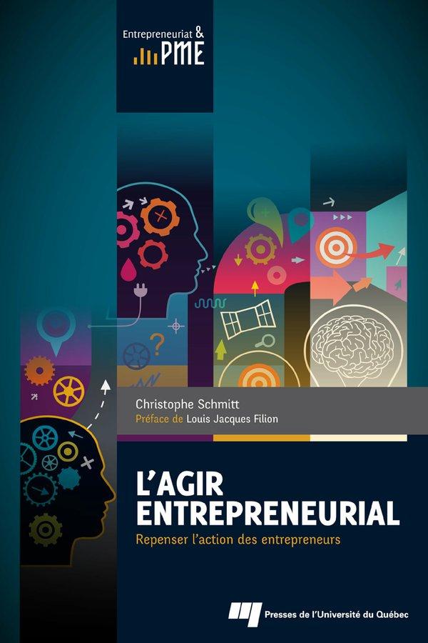 L'agir entrepreneurial, Repenser l'action des entrepreneurs
