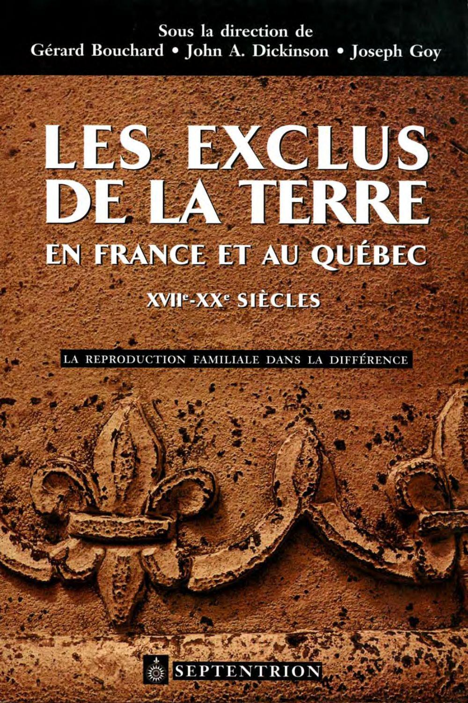 Les Exclus de la terre en France et au Québec, XVIIe-XXe siècles