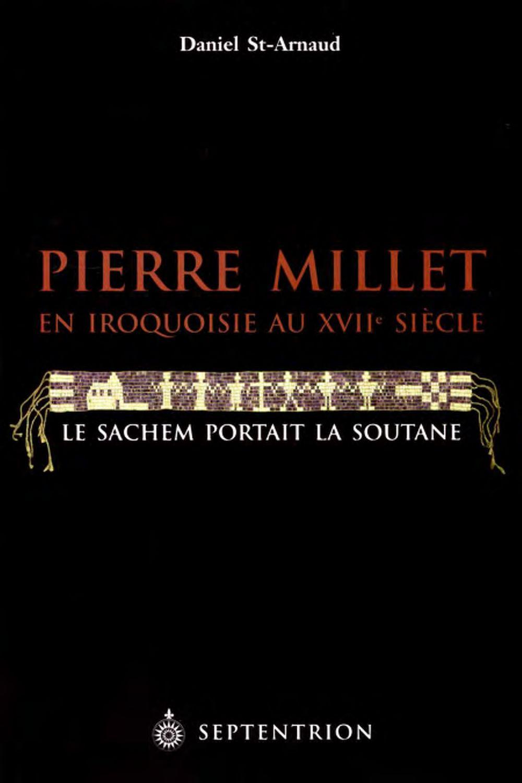 Pierre Millet en Iroquoisie au XVIIe siècle