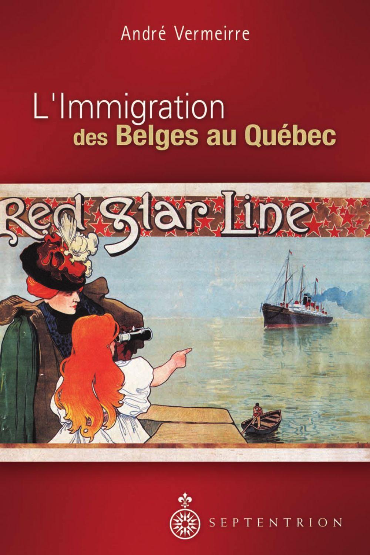 L'Immigration des Belges au Québec