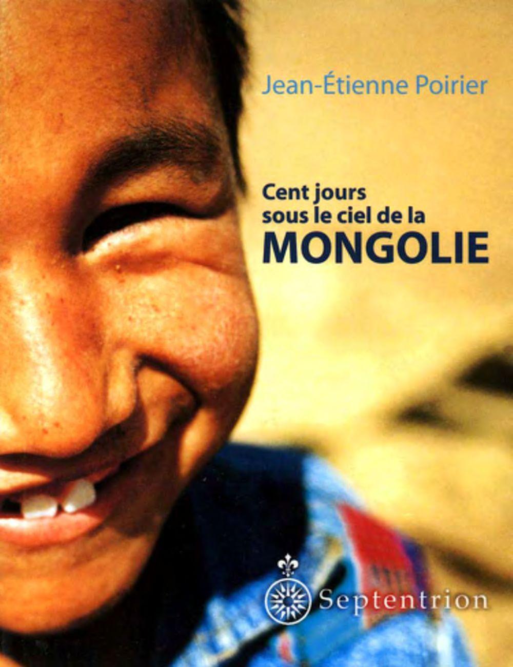 Cent jours sous le ciel de la Mongolie
