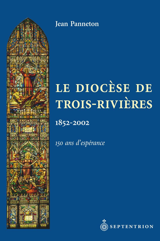 Le Diocèse de Trois-Rivières