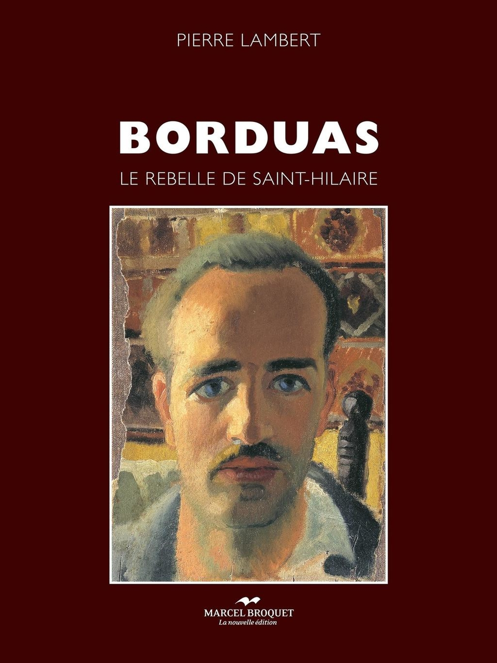 Borduas, Le rebelle de Saint-Hilaire
