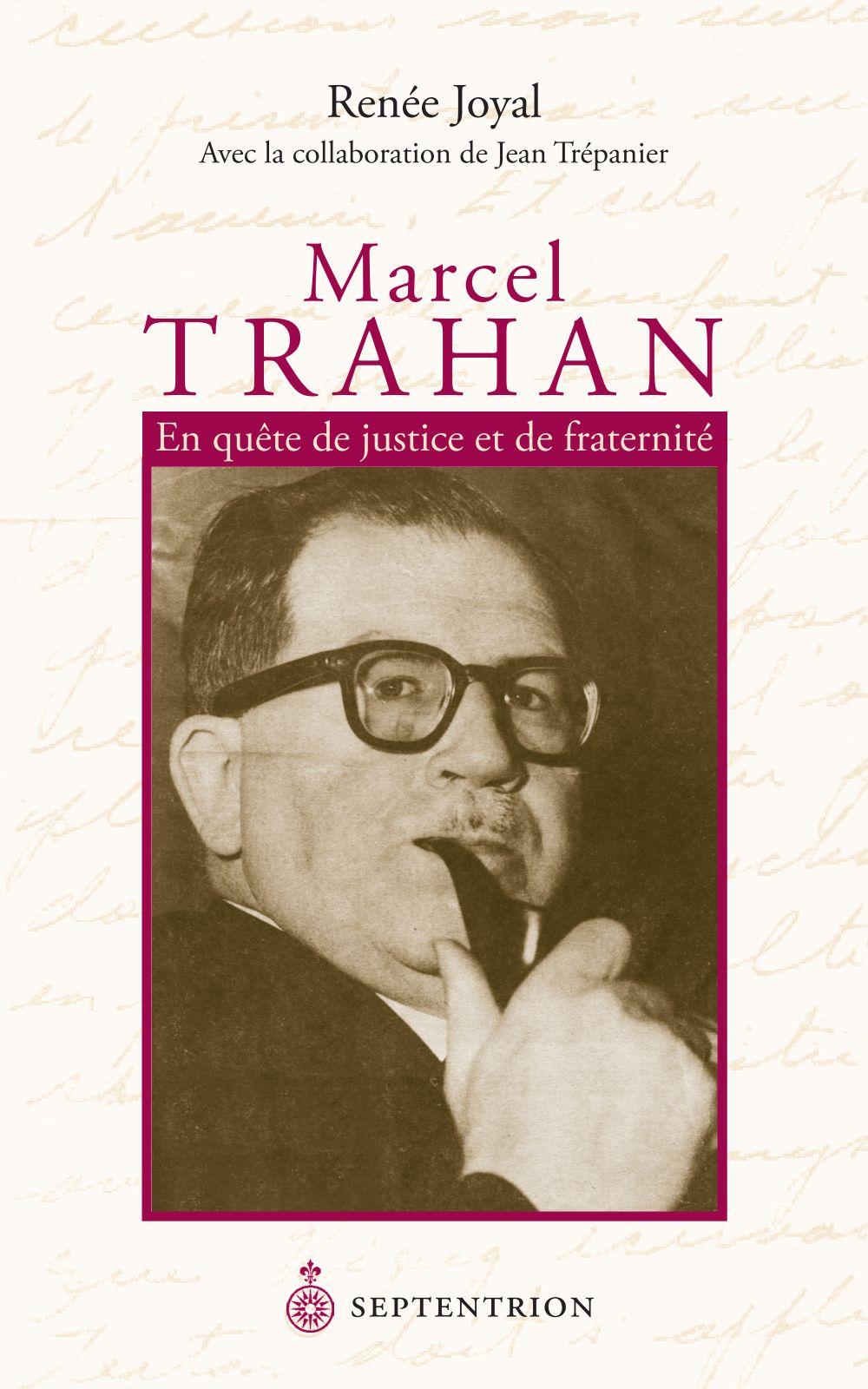 Marcel Trahan. En quête de justice et de fraternité