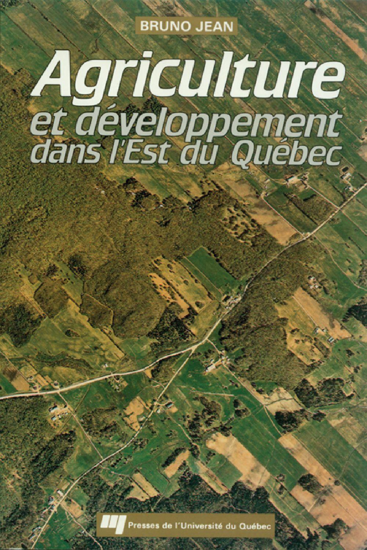Agriculture et développement dans l'est du Québec