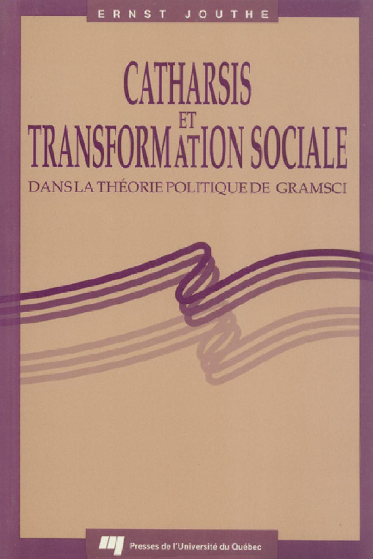 Catharsis et transformation sociale dans la théorie politique de Gramsci