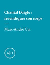 Chantal Daigle: revendiquer...