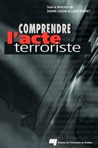 Comprendre l'acte terroriste
