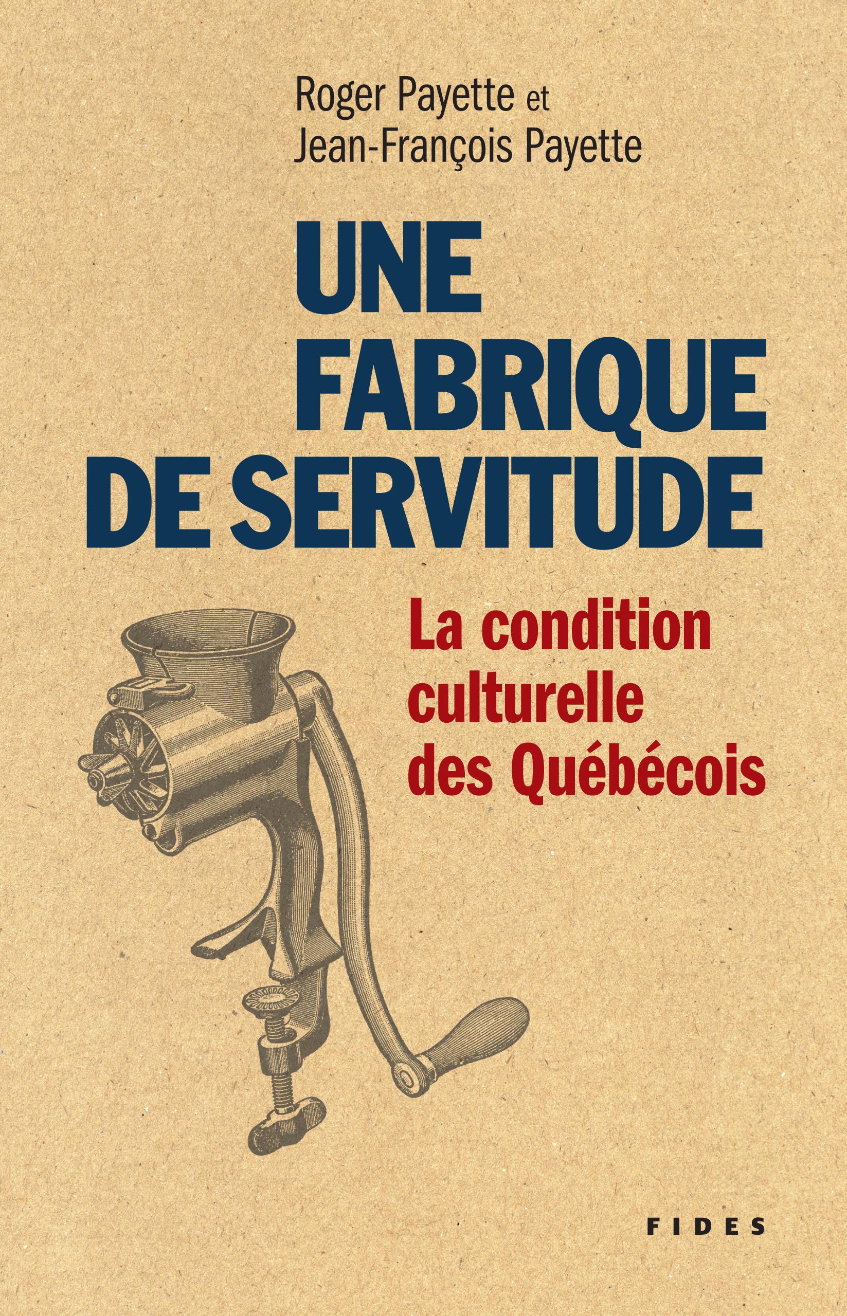 Une fabrique de servitude, La condition culturelle des Québécois