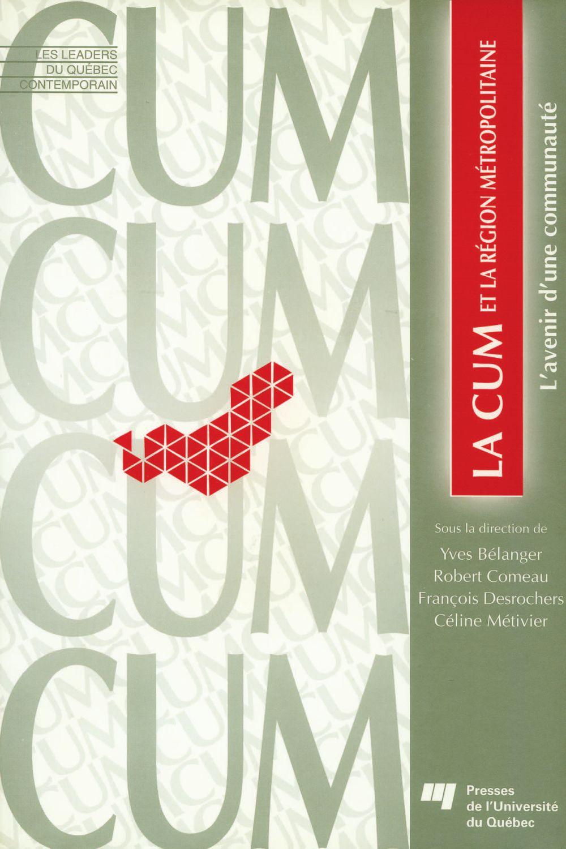 La CUM et la région métropolitaine
