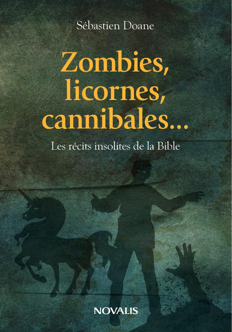 Zombies, licornes, cannibales..., Les récits insolites de la Bible