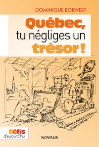 Image de couverture (Québec, tu négliges un trésor!)