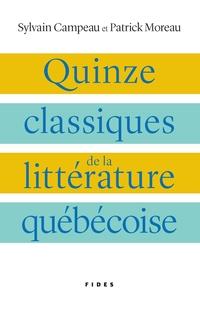 Quinze classiques de la littérature québécoise