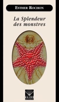 Splendeur des monstres (La)