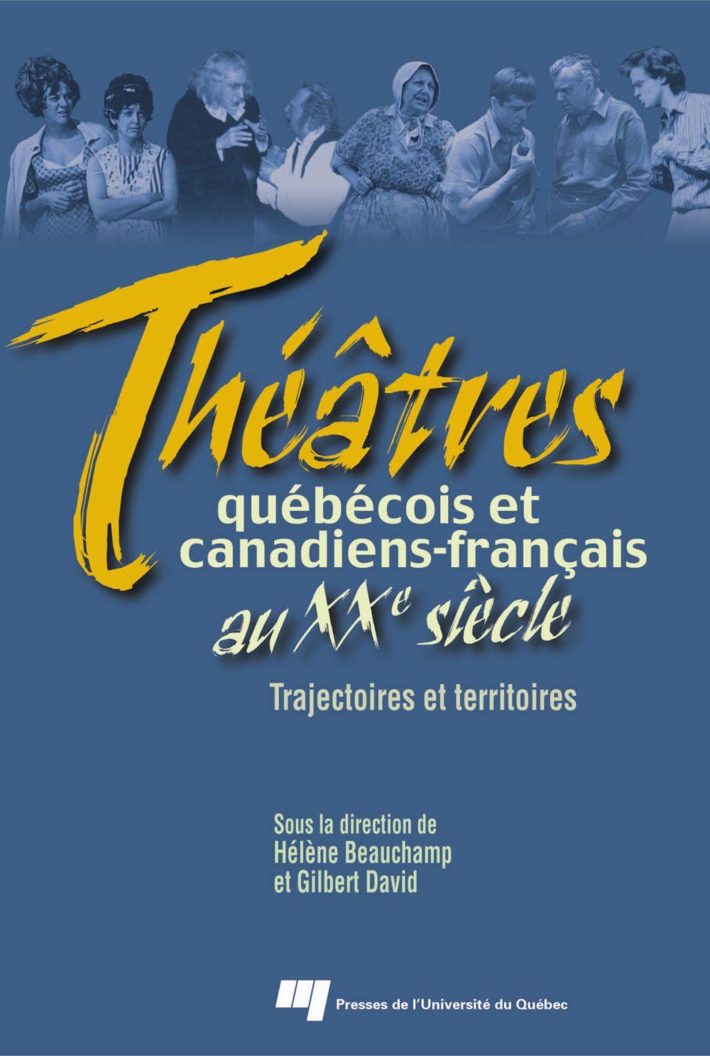 Théâtres québécois et canadiens-français au XXe siècle