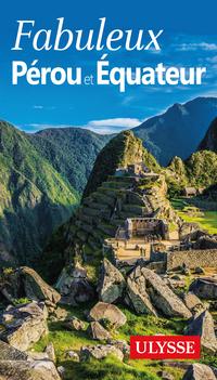 Fabuleux Pérou et Équateur