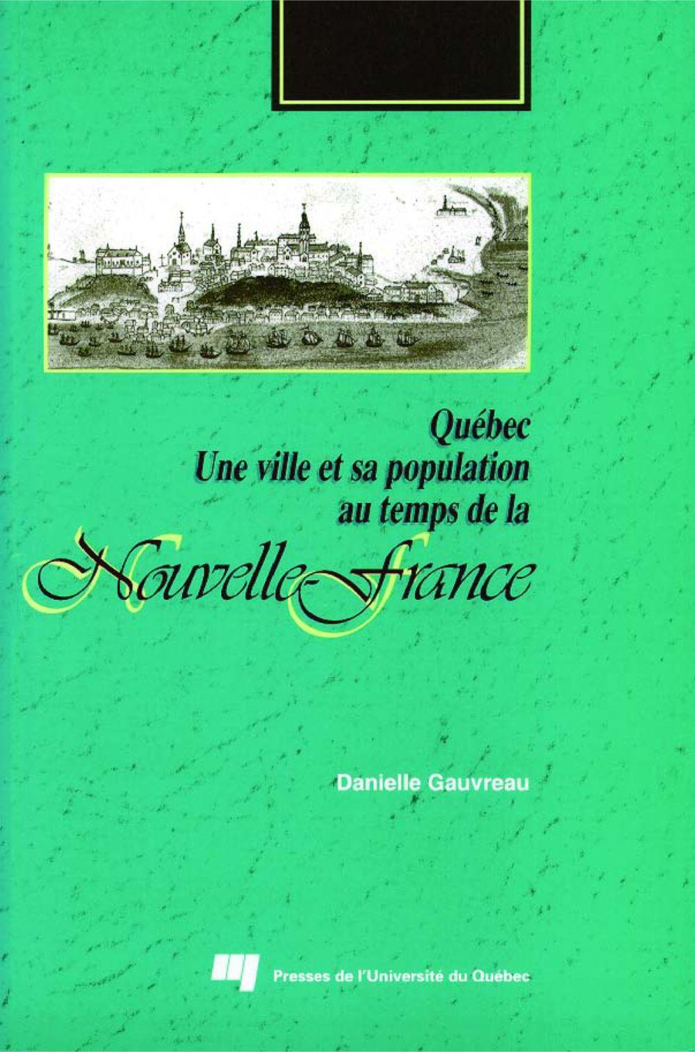 Québec. Une ville et sa population au temps de la Nouvelle-France
