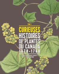 Curieuses histoires de plantes du Canada, tome 2