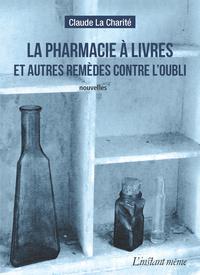 La pharmacie à livres et autres remèdes contre l'oubli