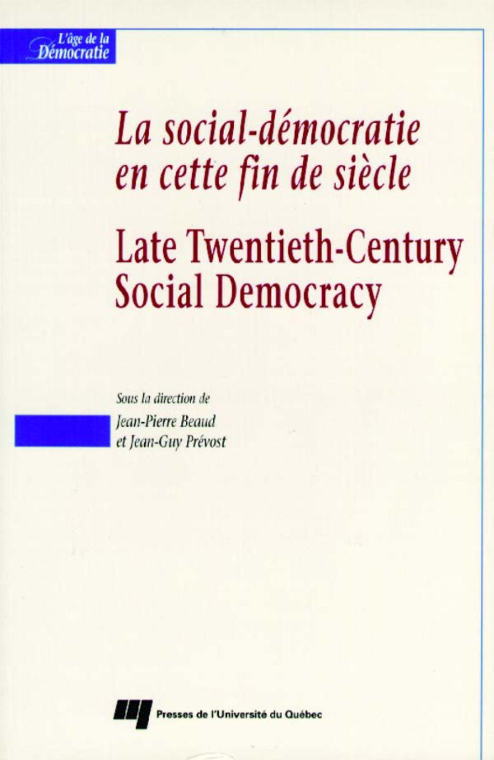 La social-démocratie en cette fin de siècle / Late Twentieth-Century Social Democracy
