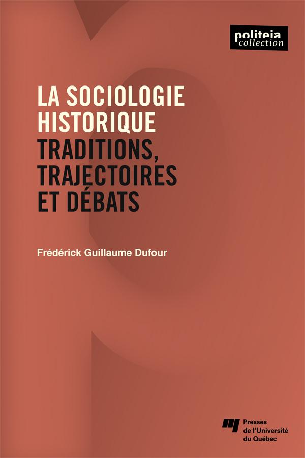 La sociologie historique, Traditions, trajectoires et débats
