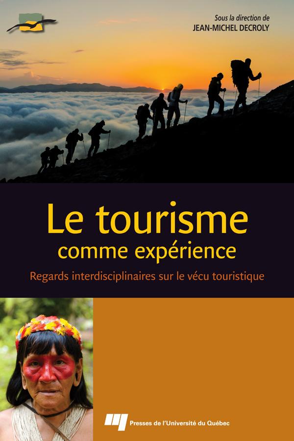 Le tourisme comme expérience, Regards interdisciplinaires sur le vécu touristique