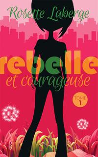 Image de couverture (Rebelle et courageuse Tome 1)