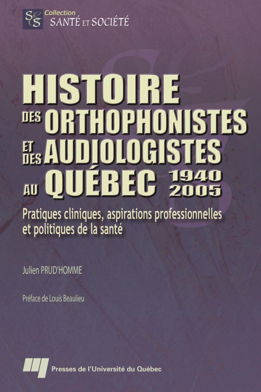 Histoire des orthophonistes et des audiologistes au Québec : 1940-2005