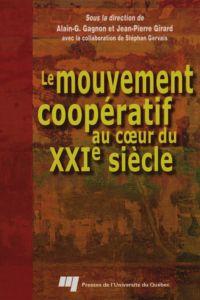Le mouvement coopératif au coeur du XXIe siècle