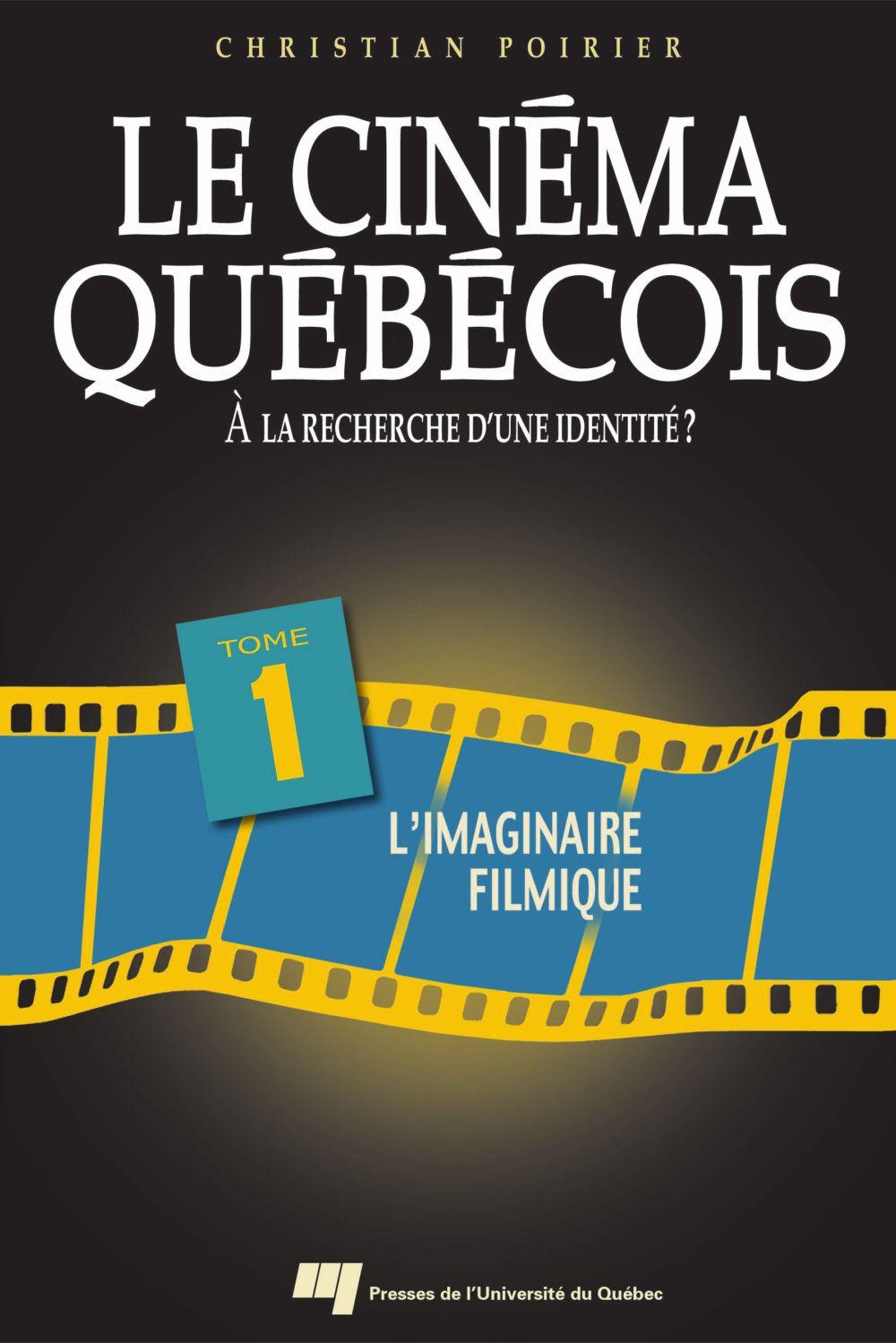 Le cinéma québécois - Tome 1