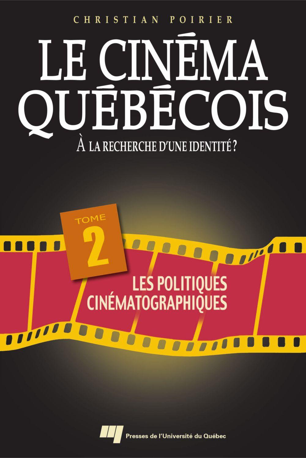 Le cinéma québécois - Tome 2