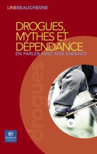 Drogues, mythes et dépendance