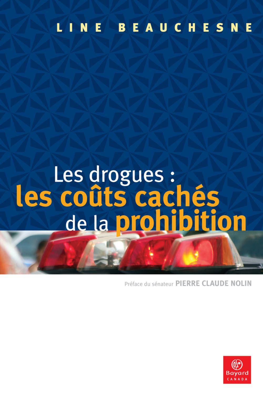 Les drogues: les coûts cachés de la prohibition