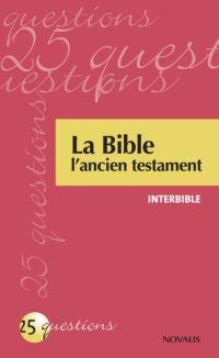 La Bible - L'ancien testament