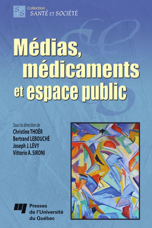 Médias, médicaments et espace public