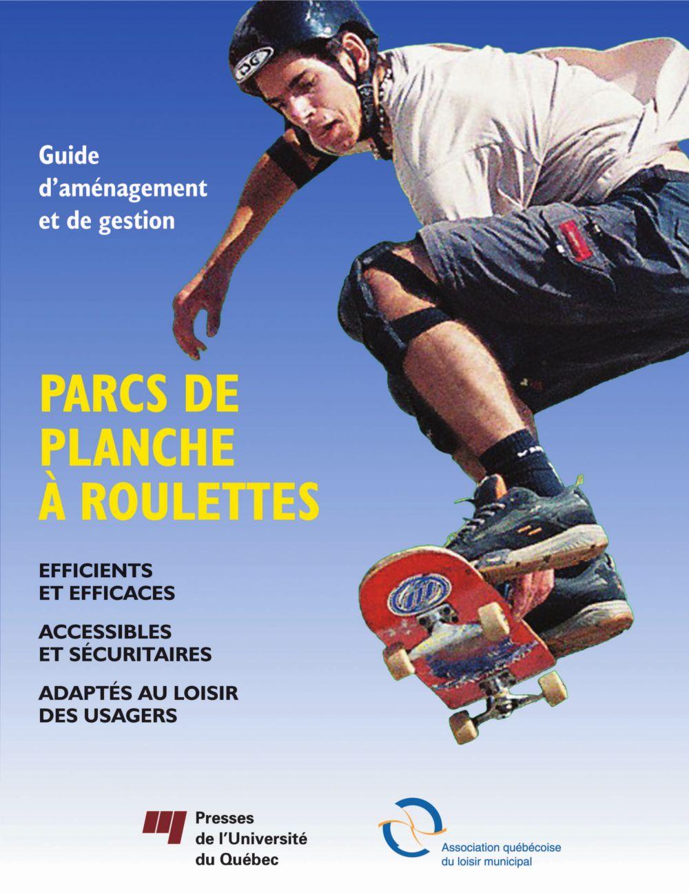 Guide d'aménagement et de gestion : Parcs de planche à roulettes