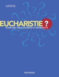 Eucharistie ?