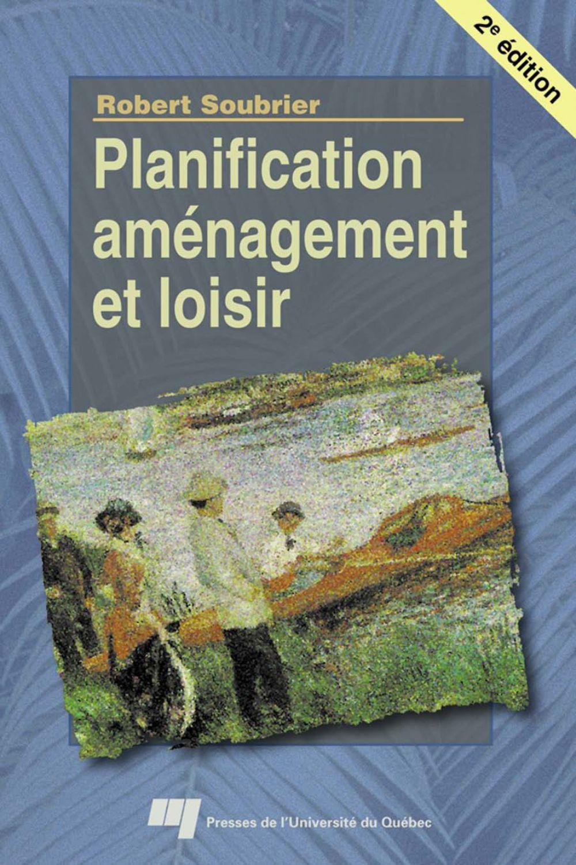 Planification, aménagement et loisir, 2e édition