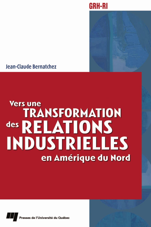 Vers une transformation des relations industrielles en Amérique du Nord