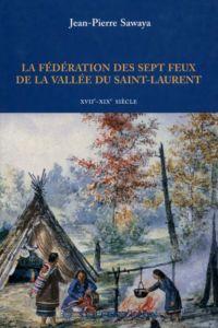 La Fédération des sept feux de la vallée du Saint-Laurent